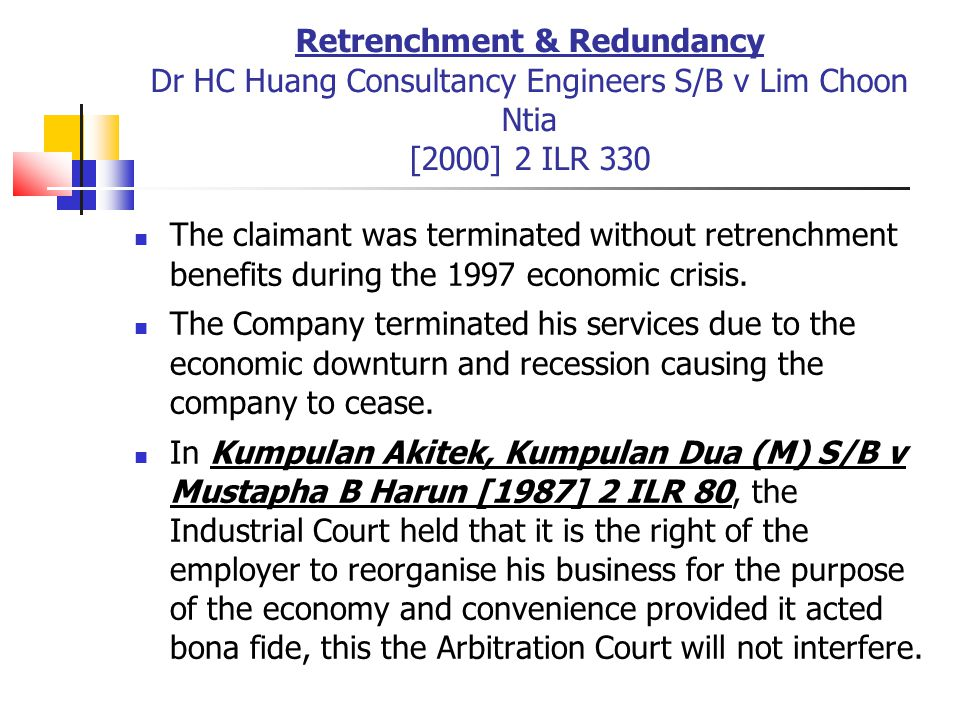 Retrenchment & Redundancy Dr HC Huang Consultancy Engineers S/B v Lim Choon Ntia [2000] 2 ILR 330